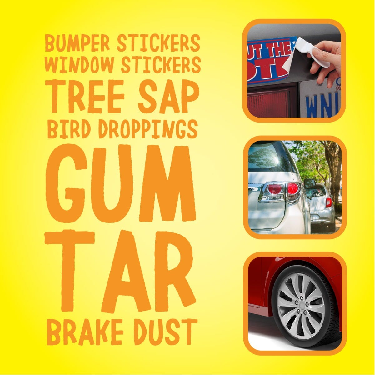 Use on stickers, tree sap and bird droppings